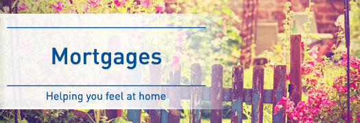 Mortgages Helping you feel at home
