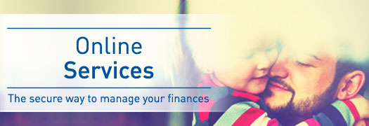 Online Services The secure way to manage your finances